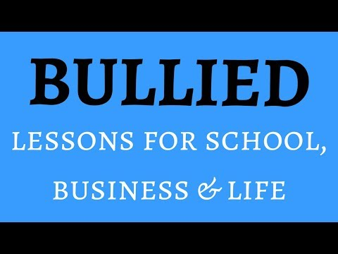 BULLIED Lessons for school, business & life.