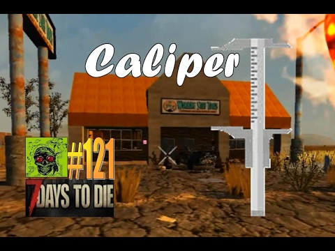 7 days to die how to get calipers