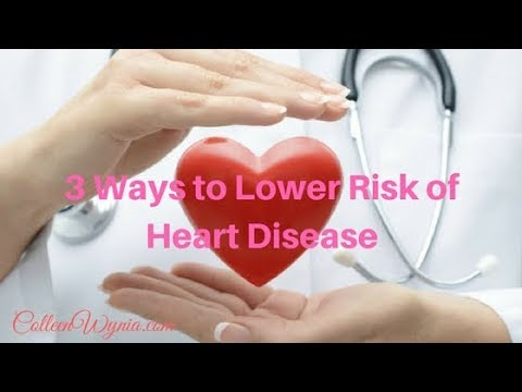 3 Ways to Lower Risk of Heart Disease, Live Healthy Beyond 100 | Colleen Wynia