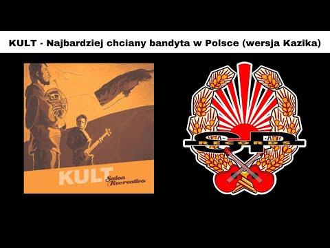 kult najbardziej chciany bandyta w polsce wersja kazika