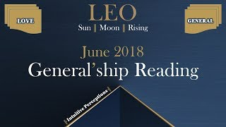 LEO | Clear & Concise Prevents Strife! June 2018 Love & General Tarot Reading