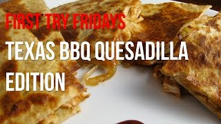 Texas Bbq Quesadillas | First Try Fridays