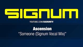 Ascension - Someone (Signum Vocal Mix)