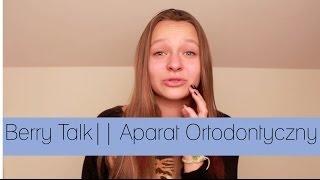 Berry Talk    Aparat ortodontyczny