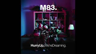 M83 - Hurry Up We're Dreaming (Full Album)