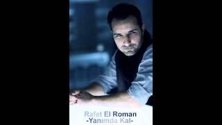 Rafet El Roman -- Yanımda Kal