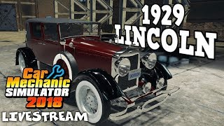 1929 Lincoln Model L Mod - Car Mechanic Simulator 2018 Gameplay - Livestream