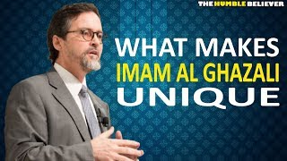 What makes IMAM AL-GHAZALI Unique - Hamza Yusuf