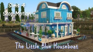 The Sims 4 Stop Motion / The Little Blue Houseboat / No Cc