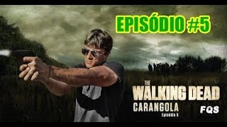 The Walking Dead Carangola - 05