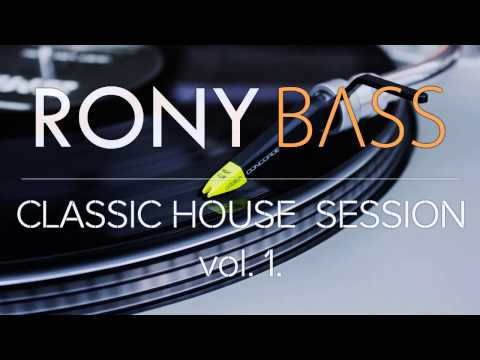 Rony bass classic house session vol 1 youtube for Classic house bass