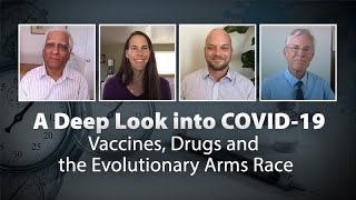A Deep Look into COVID-19: Vaccines, Drugs and the Evolutionary Arms Race