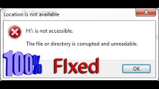 [SOLVED] - The File Or Directory Is Corrupted Or Unreadable Hard Drive Wont Open