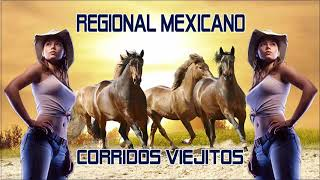 Regional Mexicano - Corridoss Viejitos - Corridoss Mix