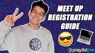 HOW TO REGISTER FOR PLAYLIST LIVE MEET UPS!