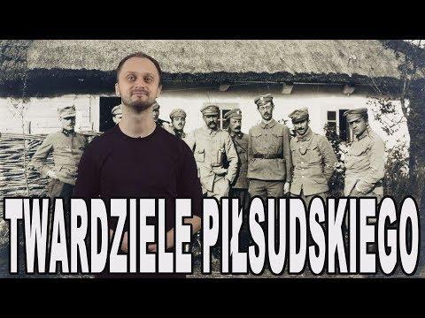 Twardziele Piłsudskiego - Legiony Polskie. Historia Bez Cenzury