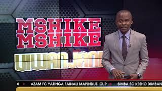 MSHIKEMSHIKE VIWAJANI     -    AZAM TV      11/1/2019