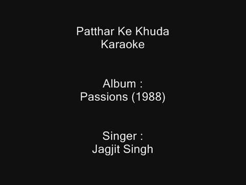 Patthar Ke Khuda - Karaoke - Passions (1987) - Jagjit Singh
