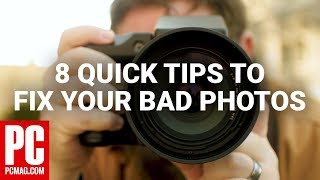 8 Quick Tips to Fix Your Bad Photos