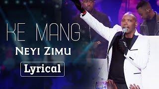 "Gambar cover Spirit Of Praise 7 Ft. Neyi Zimu ""Ke Mang"" Lyric Video"