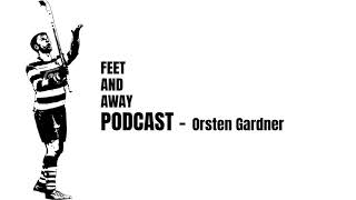 Feet And Away Shinty Podcast - Orsten Gardner