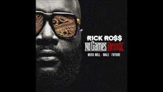 No Games (Remix) - Rick Ross Ft. Meek Mill, Wale, Future
