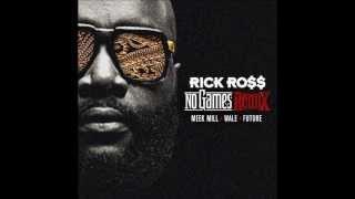 No Games (Remix) - Rick Ross Ft. Meek Mill, Wale, Future