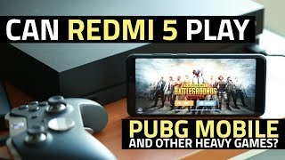 Xiaomi Redmi 5 Gaming Review | Can It Handle PUBG Mobile and Other Heavy Games?