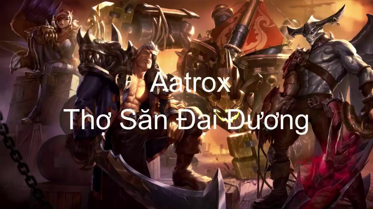 Aatrox Thợ Săn Đại Dương - Sea Hunter Aatrox - Aatrox Skin