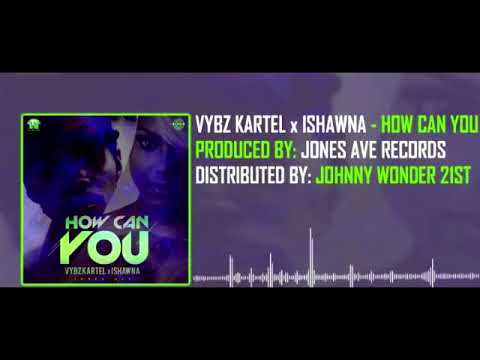 Vybz Kartel Ft Ishawna How Can You Review / Lyrics Breakdown