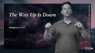 The Way Up Is Down | Pastor Jon Krist | Zion Church