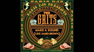 The Grits - Make a Sound (Like James Brown)   (Grant Phabao RMX)