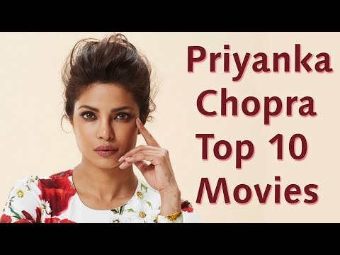 Priyanka Chopra Top 10 Movies