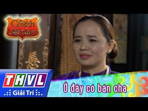 THVL | Cổ tích Việt Nam: Ở đây có bán cha - Phần đầu