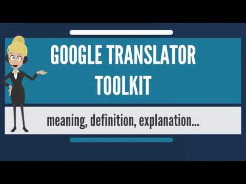 What is GOOGLE TRANSLATOR TOOLKIT? What does GOOGLE TRANSLATOR TOOLKIT mean?