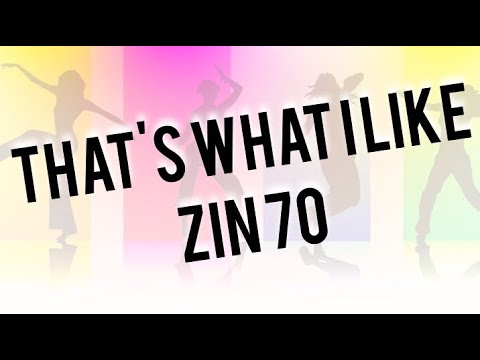 That's What I Like - ZIN 70 Zumba Fitness