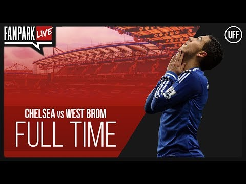 Chelsea 3-0 west brom - full time phone in - fanpark live