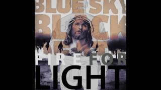 Blue Sky Black Death - Fire For Light- NOIR - OFFICIAL HQ