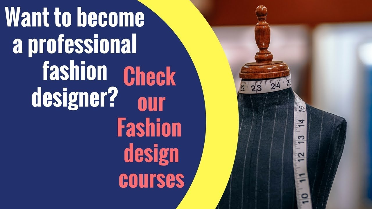 Fashion Design Courses Online Fashion Design Diploma Youtube