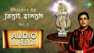 Jagjit Singh Bhajans | Hindi Devotional Songs | Audio Jukebox