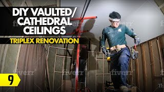 DIY Vaulted/Cathedral Ceilings - Triplex Renovation - Part 9