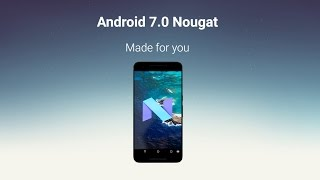 Android 7.0 Nougat Features !!!