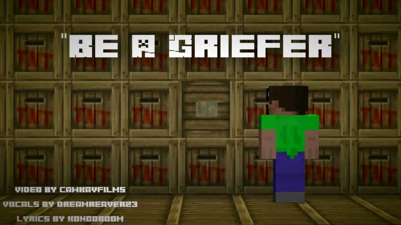 Be A Griefer (Minecraft Parody Of Moves Like Jagger)