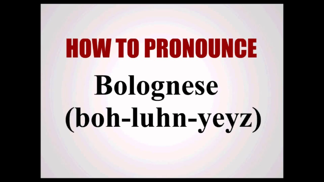 do you pronounce the g in bolognese - photo#19