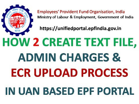 EPF: CREATE TEXT FILE, NEW ADMIN CHARGES & ECR UPLOAD PROCESS IN UNIFIED EPF PORTAL