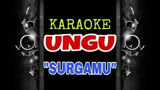Ungu - Surgamu (Karaoke Tanpa Vokal)