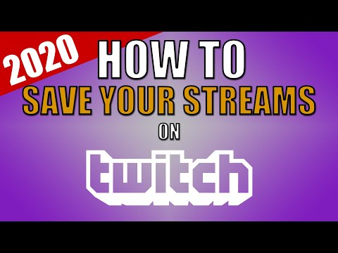 How To Save Your Streams On Twitch 2020