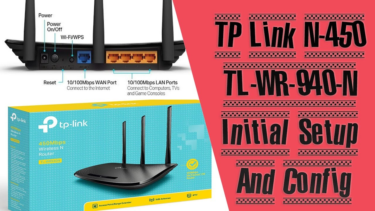 Tp Link 450mbps Wireless N Router Tl Wr940n And Wr941nd Overview Configuration Review