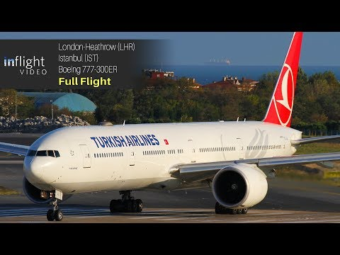 Turkish Airlines Boeing 777-300ER Full Flight: London To Istanbul