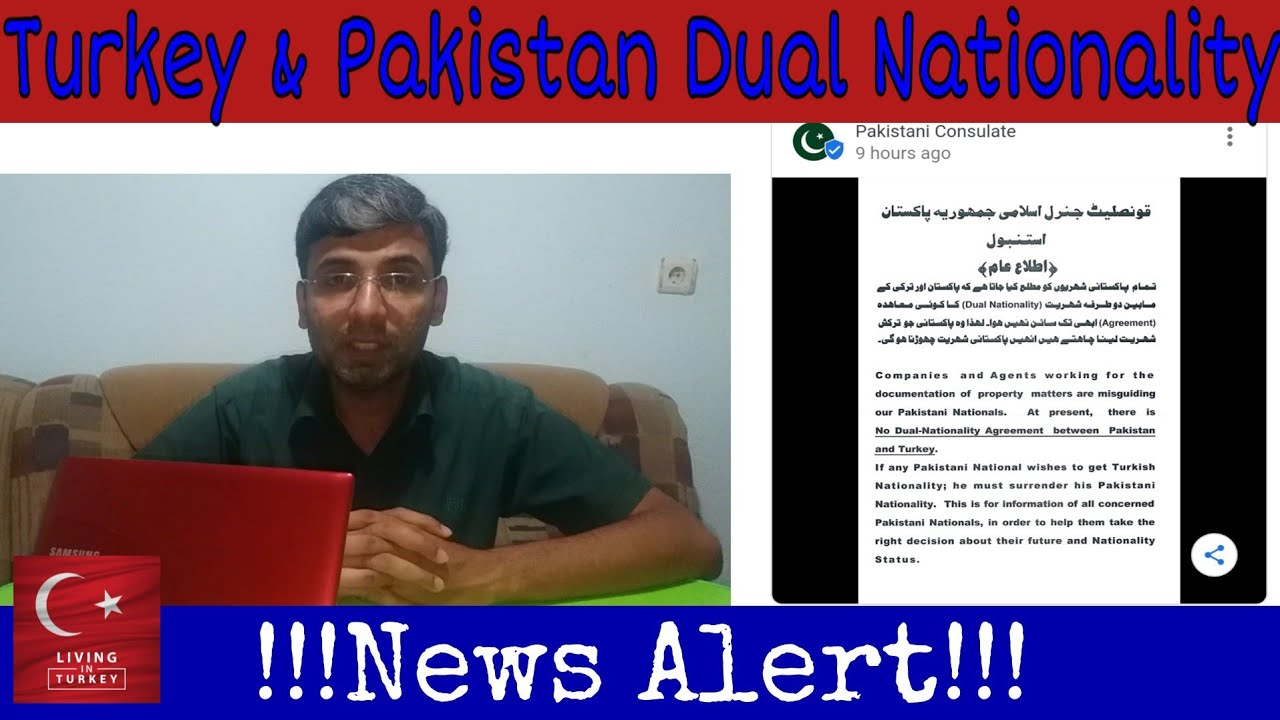 Latest update regarding Dual Nationality / Turkish and Pakistani Dual National / By Living in Turkey